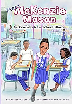 McKenzie's New School Blues (Meet McKenzie Mason Book 1) by [Citchens, Chauncey]