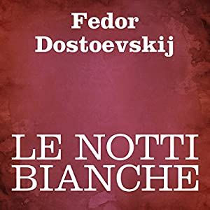 Le notti bianche Hörbuch