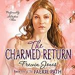 The Charmed Return: Faerie Path, Book 6 | Frewin Jones