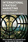 International Strategic Marketing: A European Perspective, J.B. McCall, Marilyn Stone, 0415314178