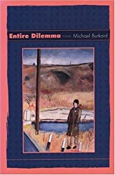 Entire Dilemma: Poems by Michael Burkard (1998-09-01)