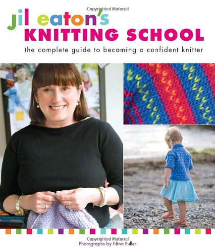 jil-eatons-knitting-school-the-complete-guide-to-becoming-a-confident-knitter