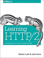 Learning HTTP/2: A Practical Guide for Beginners Front Cover