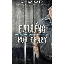 Falling For Crazy (Moroad Motorcycle Club) by Debra Kayn (2015-11-02)