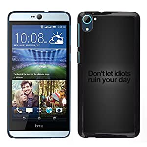 Stuss Case / Funda Carcasa protectora - Say No To Idiots - HTC Desire D826