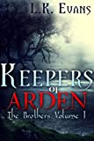 Keepers of Arden: The Brothers, Volume 1