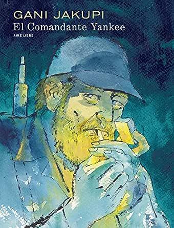El Comandante Yankee (French Edition)
