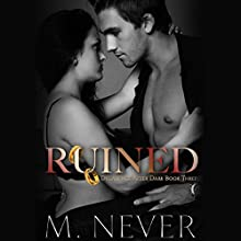 Ruined: Decadence After Dark Audiobook by M. Never Narrated by Sam Crowley, Muffy Newtown