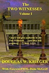THE TWO WITNESSES - Vol. I: I will give authority to my Two Witnesses....