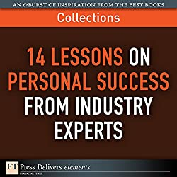 FT Press Delivers: 14 Lessons on Personal Success from Industry Experts