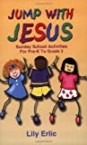 img - for Jump with Jesus!: Sunday School Activities for Pre-K to Grade 3 book / textbook / text book