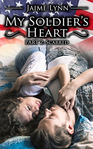 My Soldier's Heart: Part 2 Scarred