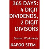 365 Division Worksheets with 4-Digit Dividends, 2-Digit Divisors: Math Practice Workbook (365 Days Math Division Series 8)