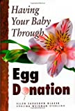 Having Your Baby Through Egg Donation, Glazer, Ellen Sarasohn and Sterling, Evelina Weidman, 1849059071