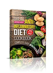 The Great Anti-Inflammatory Diet Cookbook: 80 Fast and Delicious Recipes to Reduce Inflammation