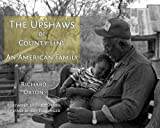 The Upshaws of County Line, Richard S. Orton, 1574415719