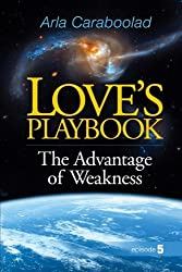 Love's Playbook: The Advantage of Weakness (Volume 5)
