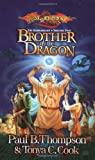 Brother of the Dragon, Paul B. Thompson and Tonya Carter Cook, 078691873X