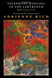 Telephone Ringing in the Labyrinth, Adrienne Rich, 0393334783
