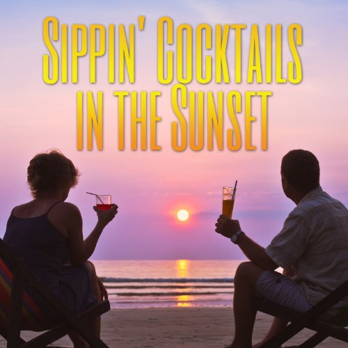 Sippin' Cocktails in the Sunset ()