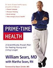 Prime-Time Health: A Scientifically Proven Plan for Feeling Young and Living Longer