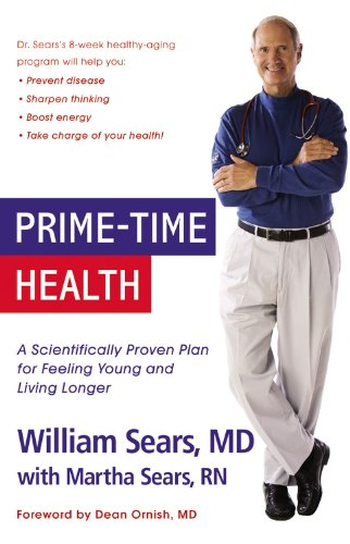 Prime-Time Health: A Scientifically Proven Plan for Feeling Young and Living Longer by Little, Brown and Company