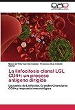 La Linfocitosis Clonal Lgl Cd4+, Maria Del Pilar Garrido Collado and Francisco Ruiz-Cabello Osuna, 3845482893