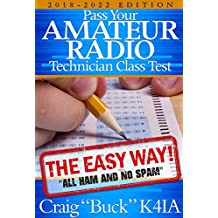 Technician Class 2018-2022: Pass Your Amateur Radio Technician Class Test - The Easy Way (EasyWayHamBooks Book 6)