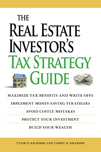 The Real Estate Investor's Tax Strategy Guide: Maximize Tax Benefits And Write-offs, Implement Money-saving Strategies…Avoid Costly Mistakes,,Protect Your Investment.. Build Your Wealth