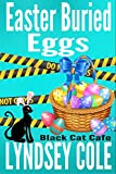 Easter Buried Eggs (Black Cat Cafe Cozy Mystery Series    Book 10)