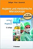 Hygiene und medizinische Mikrobiologie: Lehrbuch für Pflegeberufe