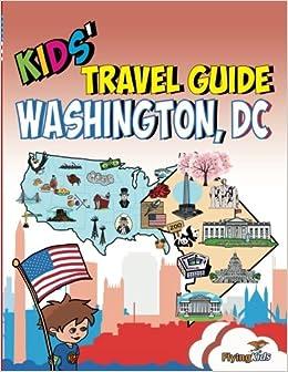 Kids Travel Guide Washington Dc The Fun Way To Discover