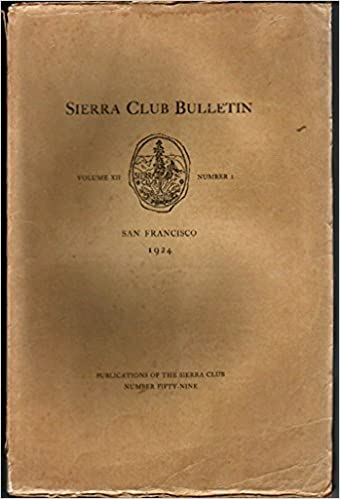 sierra club bulletin volume xii number 1 1924 early ansel adams photograph 1st ascent of mt wilbur high trip of 1923 goddard and disappearing creeks the enchanted gorge glacier national park ida young agnew tuolumne canyon