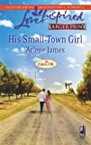 His Small-Town Girl (Eden, OK Series #1) (Larger Print Love Inspired #449)