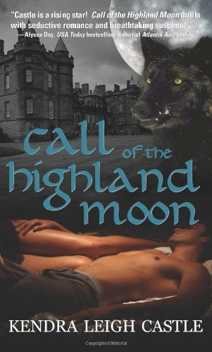 Call of the Highland Moon (MacInnes Werewolves, Book 1) by Brand: Sourcebooks Casablanca