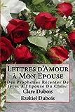 lettres d amour ? mon epouse des proph?ties r?centes de j?sus a l epouse du christ french edition