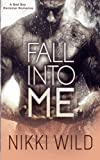 img - for Fall Into Me (A Bad Boy Rockstar Romance) book / textbook / text book