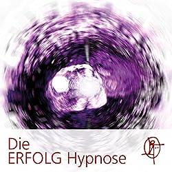 Die ERFOLG Hypnose