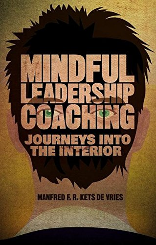 Mindful Leadership Coaching: Journeys into the Interior (INSEAD Business Press) [Manfred F.R. Kets de Vries] (Tapa Dura)
