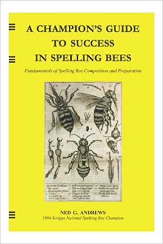 A champions guide to success in spelling bees fundamentals of a champions guide to success in spelling bees fundamentals of spelling bee competition and preparation kindle edition fandeluxe Gallery