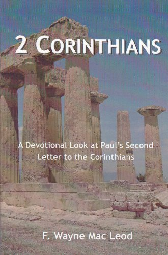 Corinthian Two Light - 2 Corinthians: A Devotional Look at Paul's Second Letter to the Corinthians (Light To  My Path Devotional Commentary Series Book 30)