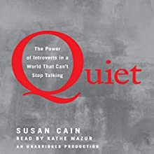Quiet: The Power of Introverts in a World That Can't Stop Talking | Livre audio Auteur(s) : Susan Cain Narrateur(s) : Kathe Mazur