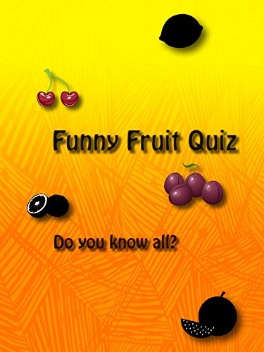 Clip: Funny Fruit Quiz, Do you know all?