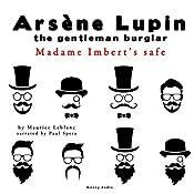 Madame Imbert's Safe (The adventures of Arsène Lupin 6) | Maurice Leblanc