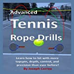 Advanced Tennis Rope Drills: Learn How to Improve Your Spin, Control, Depth, and Power on the Court! | Joseph Correa