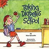 Taking Diabetes to School (Special Kids in Schools Series) by Kim Gosselin (November 10, 2004) Paperback 3rd