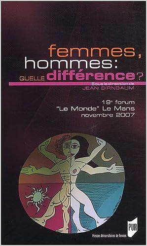 Livres gratuits en ligne Femmes, hommes : quelle différence ? : 19e Forum Le Monde Le Mans, 16 au 18 novembre 2007 pdf