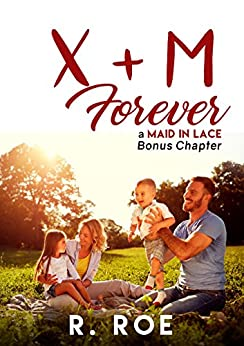 X+M Forever: A Maid in Lace Bonus Chapter by [Roe, R.]