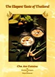 The Elegant Taste of Thailand : Cha Am Cuisine, Kongpan, Sisamo and Srisawat, Pinyo, 0943389054