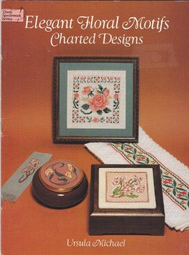 Elegant Floral Motifs Charted Designs (Dover Needlework (Floral Charted Designs)
